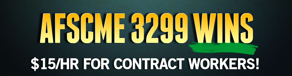AFSCME 3299 Wins 15/hr for Contract Workers!