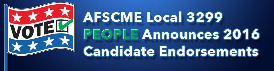 AFSCME Local 3299 PEOPLE Announces 2016 Candidate Endorsements
