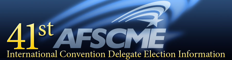 41st AFSCME International Convention Delegate Election Information