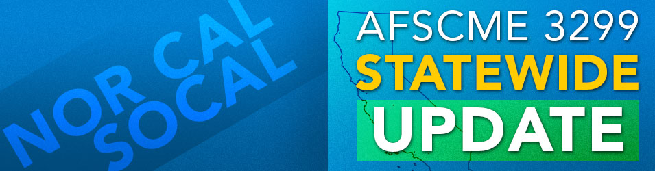 AFSCME 3299 - Latest Statewide Update