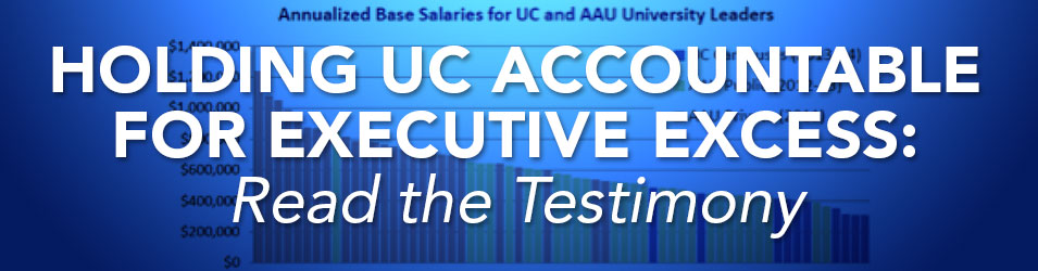 Holding UC Accountable for Executive Excess: Read the Testimony
