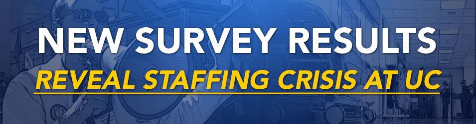 New Survey Results Reveal Staffing Crisis at UC