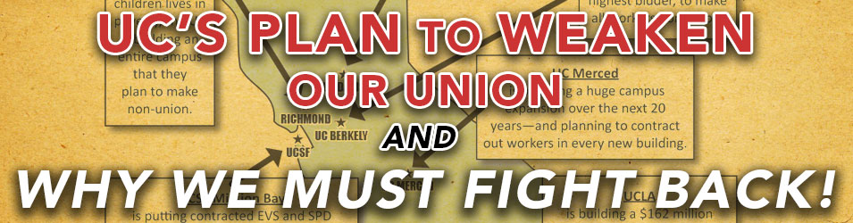 UC's Plan to weaken our Union and Why We Must Fight Back