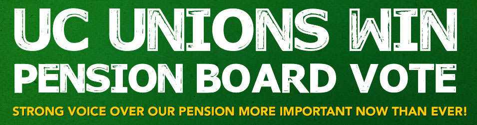 UC Unions Win Pension Board Vote!