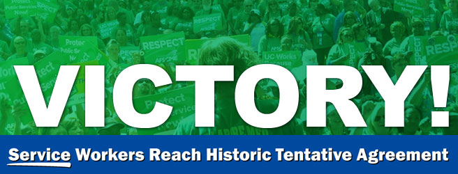 �HISTORIC� TENTATIVE AGREEMENT FOR UC SERVICE WORKERS